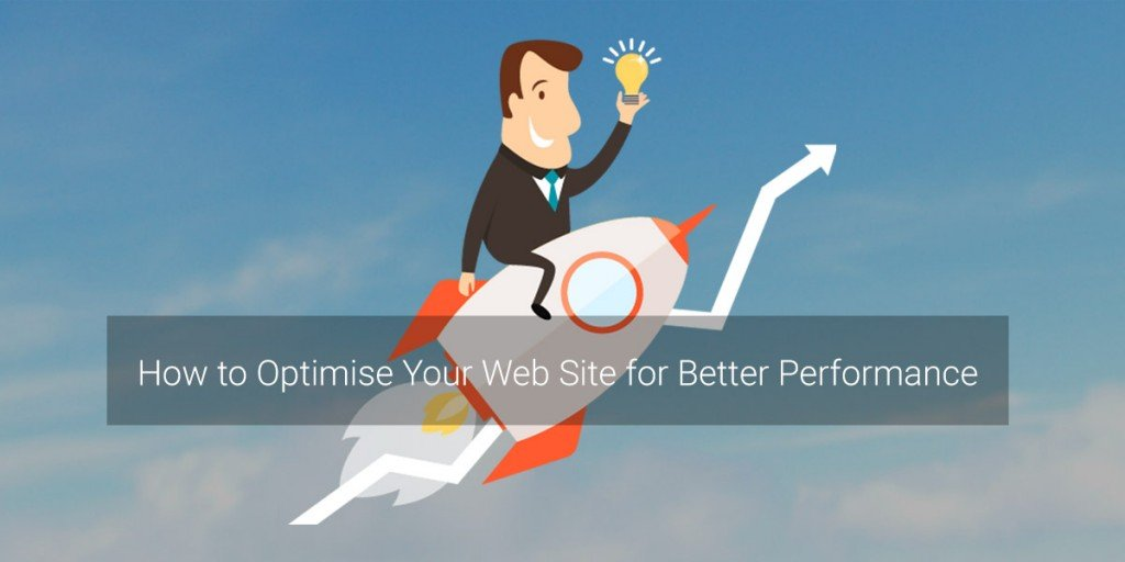 How to Optimise Your Web Site for Better Performance