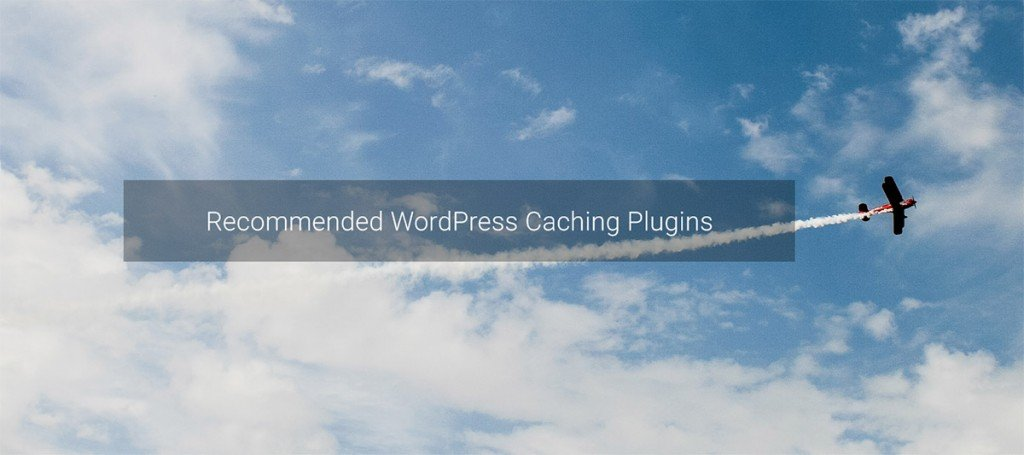Recommended WordPress Caching Plugins
